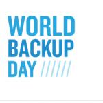 Dia Mundial do Backup –  World Backup Day